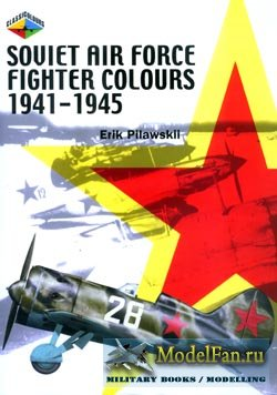 Classic Colours - Soviet Air Force Fighter Colours 1941-1945 - Erik Pilawskii
