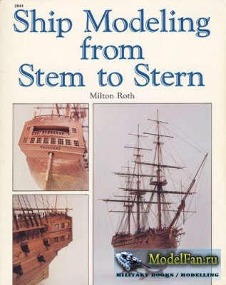 Ship modeling from Stem to Stern (Milton Roth)