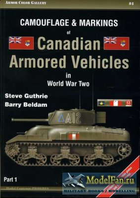 Armor Color Gallery #4 - Camouflage & Markings of Canadian Armored Vehicles in World War Two. Part 1