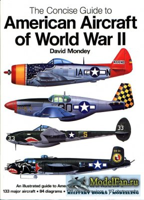 The Concise Guide to American Aircraft of World War II (David Mondey)
