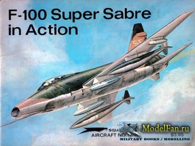 Squadron Signal (Aircraft In Action) 1009 - F-100 Super Sabre
