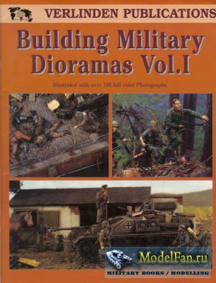 Verlinden Publications №1530 - Building Military Dioramas Vol.I