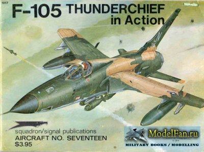 Squadron Signal (Aircraft In Action) 1017 - F-105 Thunderchief