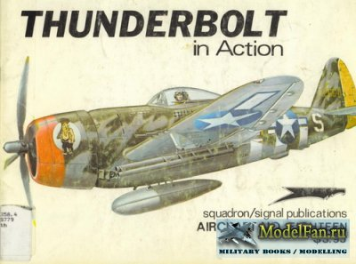 Squadron Signal (Aircraft In Action) 1018 - Thunderbolt