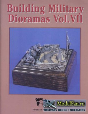 Verlinden Publications №1900 - Building Military Dioramas Vol.VII