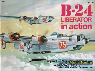 Squadron Signal (Aircraft In Action) 1021 - B-24 Liberator