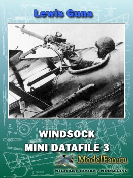 Windsock - Mini Datafile 3 - Lewis Guns