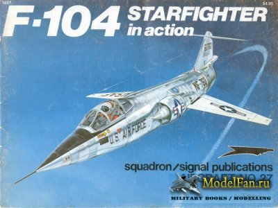 Squadron Signal (Aircraft In Action) 1027 - F-104 Starfighter