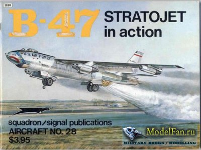 Squadron Signal (Aircraft In Action) 1028 - B-47 Stratojet