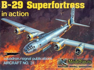 Squadron Signal (Aircraft In Action) 1031 - B-29 Superfortress