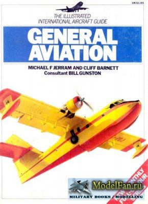 The Illustrated International Aircraft Guide 6 - General Aviation