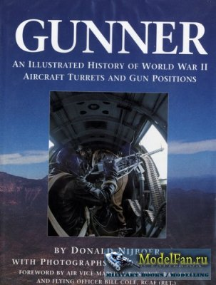 Gunner - An Illustrated History of World War II Aircraft Turrets and Gun Po ...