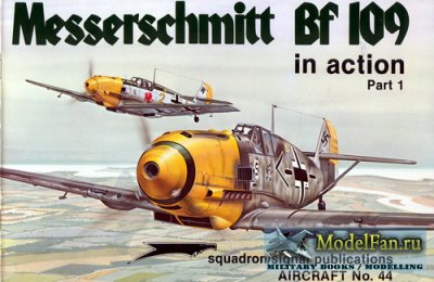 Squadron Signal (Aircraft In Action) 1044 - Messerschmitt Bf 109 (Part 1)