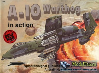 Squadron Signal (Aircraft In Action) 1049 - A-10 Warthug