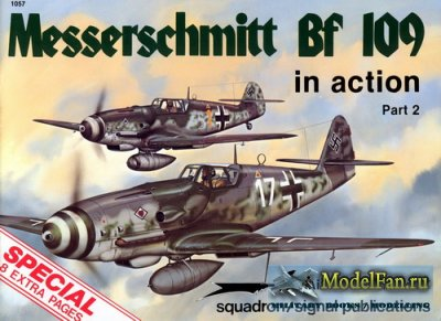 Squadron Signal (Aircraft In Action) 1057 - Messerschmitt Bf 109 (Part 2)(S ...