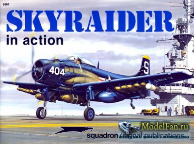 Squadron Signal (Aircraft In Action) 1060 - A-1 Skyraider