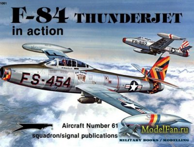 Squadron Signal (Aircraft In Action) 1061 - F-84 Thunderjet