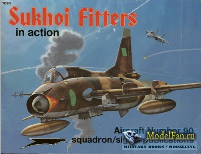 Squadron Signal (Aircraft In Action) 1090 - Sukhoi Fitters