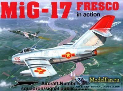 Squadron Signal (Aircraft In Action) 1125 - MiG-17 Fresco