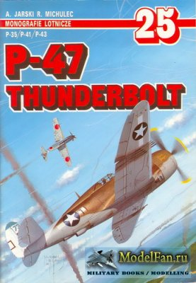 AJ-Press. Monografie Lotnicze 25 - P-47 Thunderbolt