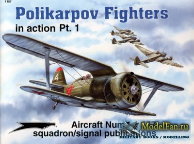 Squadron Signal (Aircraft In Action) 1157 - Polikarpov Fighters. Part 1
