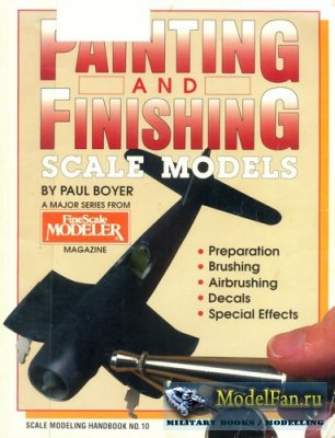 Scale Modeling Handbook №10 - Painting and Finishing Scale Models (Paul Boy ...