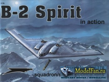 Squadron Signal (Aircraft In Action) 1178 - B-2 Spirit