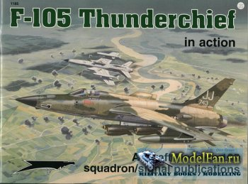 Squadron Signal (Aircraft In Action) 1185 - F-105 Thunderchief