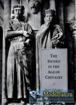The Sword in the Age of Chivalry (Ewart Oakeshott)