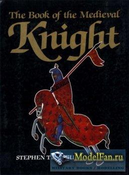 The Book of the Medieval Knight - Книга Средневекового Рыцаря (Stephen Turn ...