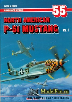 AJ-Press. Monografie Lotnicze 55 - North American P-51 Mustang Cz. 1