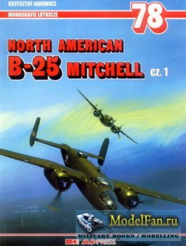 AJ-Press. Monografie Lotnicze 78 - North American B-25 Mitchell Cz. 1