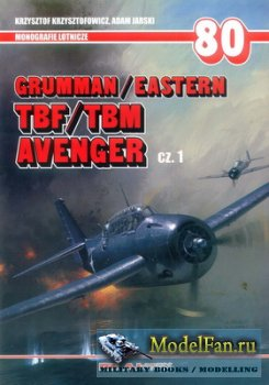 AJ-Press. Monografie Lotnicze 80 - Grumman/Easter, TBF/TBM, Avenger Cz. 1