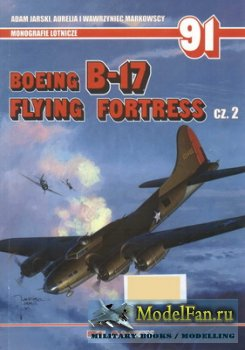 AJ-Press. Monografie Lotnicze 91 - Boeing B-17 Flying Fortress Cz. 2