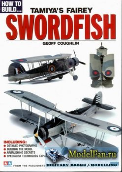 How To Build... Tamiya's Fairey Swordfish (Geoff Coughlin)