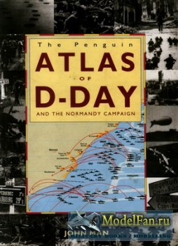 Atlas of D-Day and the Normandy Campaign (John Man)