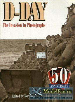 D-Day The Invasion in Photographs