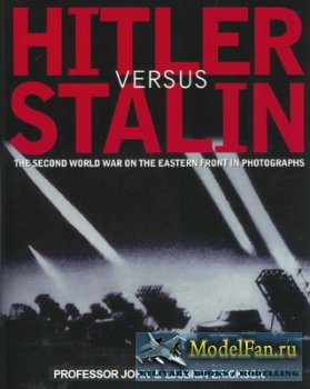 Hitler versus Stalin: The Second World War on the Eastern Front in Photogra ...