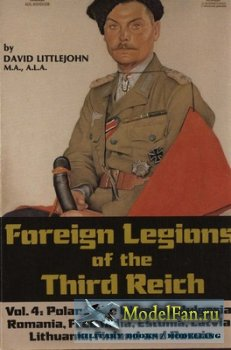 Foreign Legions of the Third Reich vol.4: Poland, the Ukraine, Bulgaria, Ro ...