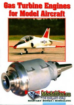 Gas Turbine Engines for Model Aircraft (Kurt Schreckling)