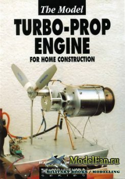The Model Turbo-prop Engine for Home Construcnion (Kurt Schreckling)