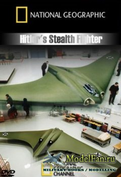 Стэлс - истребители Гитлера / Hitler's Stealth Fighter (National Geographic) HDTVRip