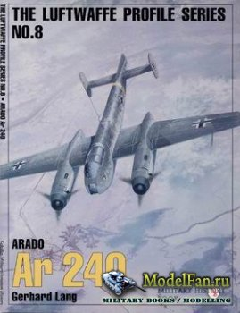 The Luftwaffe Profile Series №8 - Arado Ar 240