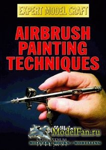 Expert Model Craft - Airbrush Painting Techniques [Обучающее видео по модел ...