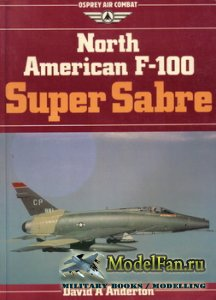 Osprey - Air Combat - North American F-100 Super Sabre