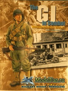 Concord 6507 - The GI in Combat Northwest Europe 1944-45