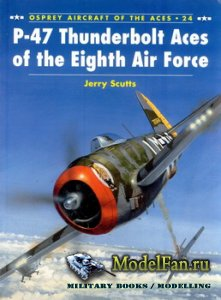 Osprey - Aircraft of the Aces 24 - P-47 Thunderbolt Aces of the Eighth Air  ...