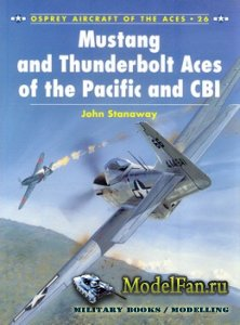 Osprey - Aircraft of the Aces 26 - Mustang and Thunderbolt Aces of the Pacific and CBI