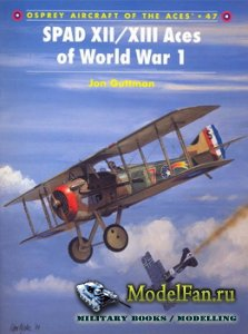 Osprey - Aircraft of the Aces 47 - SPAD XII/XIII Aces of World War 1