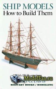 Ship Models: How to Build Them (Charles G. Davis)